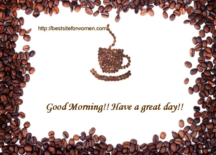 have a great day with coffee